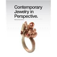 Contemporary Jewelry in Perspective by Unknown, 9781454702771