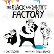 The Black and White Factory by Telchin, Eric; Funck, Diego, 9781499802771