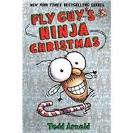 Fly Guy's Ninja Christmas (Fly Guy #16) by Arnold, Tedd, 9780545662772
