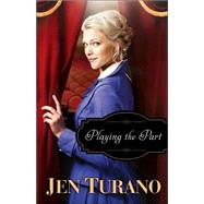 Playing the Part by Turano, Jen, 9780764212772