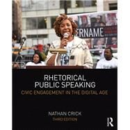 Rhetorical Public Speaking: Civic Engagement in the Digital Age by Crick; Nathan, 9781138292772