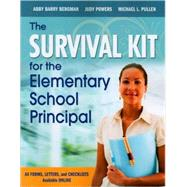The Survival Kit for the Elementary School Principal by Abby Barry Bergman, 9781412972772