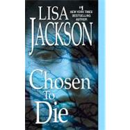 Chosen To Die by Jackson, Lisa, 9781420102772
