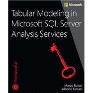 Tabular Modeling in Microsoft SQL Server Analysis Services by Russo, Marco; Ferrari, Alberto, 9781509302772