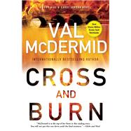 Cross and Burn A Tony Hill & Carol Jordan Novel by McDermid, Val, 9780802122773