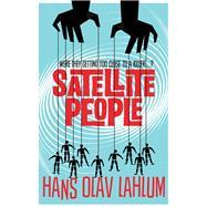 Satellite People by Lahlum, Hans Olav; Dickson, Kari, 9781447232773
