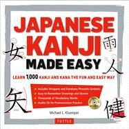 Japanese Kanji Made Easy: Learn 1000 Kanji and Kana the Fun and Easy Way by Kluemper, Michael L., 9784805312773