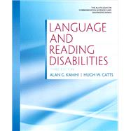 Language and Reading Disabilities by Kamhi, Alan G.; Catts, Hugh W., 9780137072774