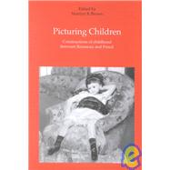 Picturing Children: Constructions of Childhood Between Rousseau and Freud by Brown,Marilyn R., 9780754602774