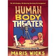 Human Body Theater by Wicks, Maris, 9781626722774