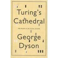 Turing's Cathedral by Dyson, George, 9780375422775