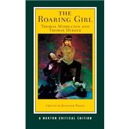 Roaring Girl Nce Pa by Middleton,Thomas, 9780393932775