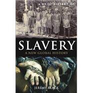 A Brief History of Slavery by Black, Jeremy, 9780762442775