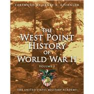 West Point History of World War II, Vol. 2 by United States Military Academy, The; Strabbing, Timothy, 9781476782775
