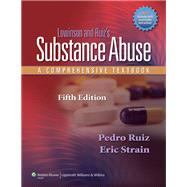 Lowinson and Ruiz's Substance Abuse A Comprehensive Textbook by Ruiz, Pedro; Strain, Eric, 9781605472775