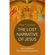 The Lost Narrative of Jesus by Cresswell, Peter, 9781785352775