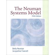 The Neuman Systems Model by Neuman, Betty; Fawcett, Jacqueline, 9780135142776