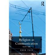 Religion as Communication: God's Talk by Pace,Enzo, 9781138252776
