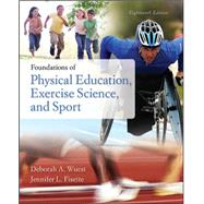 Foundations of Physical Education, Exercise Science, and Sport by Wuest, Deborah; Walton-Fisette, Jennifer, 9780073522777