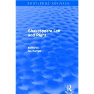 Shakespeare Left and Right by Kamps; Ivo, 9781138932777