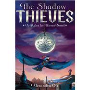 The Shadow Thieves by Ott, Alexandra, 9781481472777
