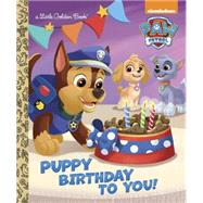 Puppy Birthday to You! (Paw Patrol) by GOLDEN BOOKSPETROSSI, FABRIZIO, 9780553522778