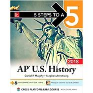 5 Steps to a 5: AP U.S. History 2018, Edition by Murphy, Daniel; Armstrong, Stephen, 9781259862779