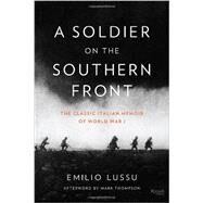 A Soldier on the Southern Front by LUSSU, EMILIOTHOMPSON, MARK, 9780847842780