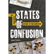 States of Confusion : My 19,000-Mile Detour to Find Direction by Jury, Paul, 9781440512780