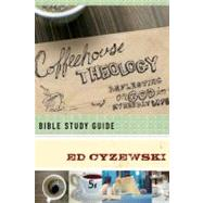 Coffeehouse Theology by Cyzewski, Ed, 9781600062780