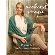 Weekend Wraps by Macdonald, Cecily; Labarre, Melissa, 9781632502780