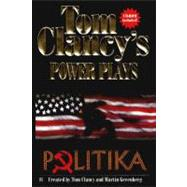 Tom Clancy's Power Plays: Politika by Tom Clancy; Martin Greenberg, 9780425162781