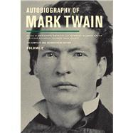 Autobiography of Mark Twain by Twain, Mark; Griffin, Benjamin; Smith, Harriet Elinor; Fischer, Victor; Frank, Michael B., 9780520272781