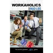 Workaholics Adult Mad Libs by Clark, Brian D., 9780843182781