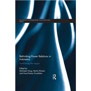 Rethinking Power Relations in Indonesia: Transforming the Margins by Haug; Michaela, 9781138962781