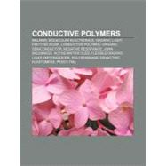 Conductive Polymers: Melanin, Molecular Electronics, Organic Led, Conductive Polymer, Negative Resistance, Organic Semiconductor, John Mcginness, Polystannane, Dielectric by , 9781155172781