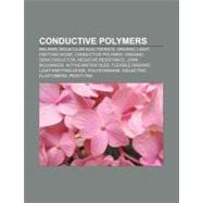 Conductive Polymers: Melanin, Molecular Electronics, Organic Led, Conductive Polymer, Negative Resistance, Organic Semiconductor, John Mcginness, Polystannane, Dielectric by , 9781155172781
