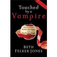 Touched by a Vampire by Jones, Beth Felker, 9781601422781