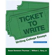 Ticket to Write Writing College Essays by Thurman, Susan Sommers; Gary, William L., Jr., 9780205822782