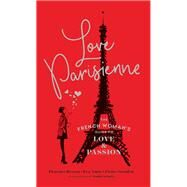 Love Parisienne by Besson, Florence; Amor, Eva; Steinlen, Claire; Griotto, Sophie, 9781452162782