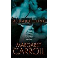 DARK LOVE                   MM by CARROLL MARGARET, 9780061652783