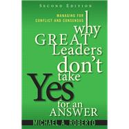 Why Great Leaders Don't Take Yes for an Answer Managing for Conflict and Consensus (Paperback) by Coombs, Bryan, 9780134392783