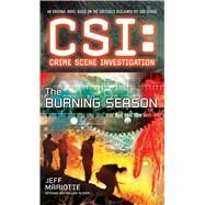 CSI: Crime Scene Investigation: The Burning Season by Mariotte, Jeff, 9781501102783