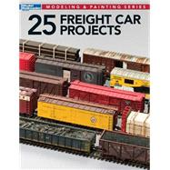 25 Freight Car Projects by Wilson, Jeff, 9781627002783