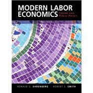 Modern Labor Economics: Theory and Public Policy by Ehrenberg; Ronald G., 9780133462784