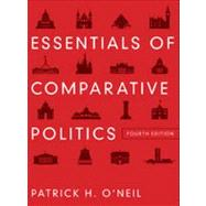 Essentials of Comparative Politics (Fourth Edition) by O'NEIL,PATRICK H., 9780393912784