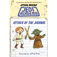 Attack of the Journal (Star Wars: Jedi Academy) by Brown, Jeffrey, 9780545852784