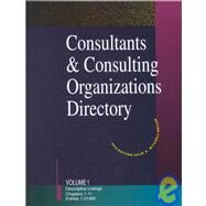 Consultants and Consulting Organizations Directory: A Reference Guide to More Than 25,000 Firms and Individuals Engaged in Consultation for Business, Industry, and Government by Mitchell, Julie A., 9780787652784