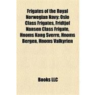 Frigates of the Royal Norwegian Navy by , 9781158662784