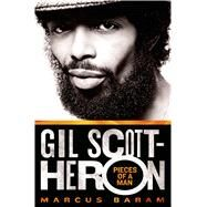 Gil Scott-Heron: Pieces of a Man by Baram, Marcus, 9781250012784